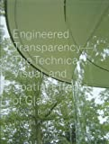 Engineered Transparency: The Technical, Visual, and Spatial Effects of Glass