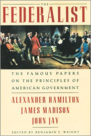 The Federalist Famous Papers On Principles Of American Government 9th Printing Edition
