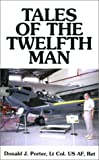 Tales of the Twelfth Man, Donald J. Porter, 1588209474