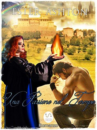 Una Passione nel Tempo (Italian Edition)