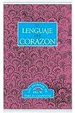 El lenguaje del corazon: Los escritos de Bill W. para el grapevine (Spanish Edition)