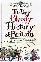 Very Bloody History of England: Without the Boring Bits