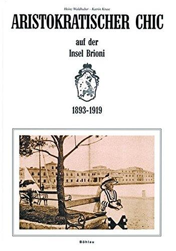 Aristokratischer Chic auf der Insel Brioni. 1893-1919