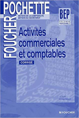 En ligne Pochette : Activités commerciales et comptables, 2nd BEP secrétariat, comptabilité (corrigés) pdf