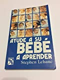 img - for Ayude a Su Bebe a Aprender book / textbook / text book