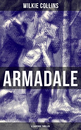 - ARMADALE (A Suspense Thriller): From the prolific English writer, best known for The Woman in White, No Name, The Moonstone, The Dead Secret, Man and Wife, ... The Black Robe, The Law and The Lady...