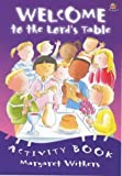 Welcome to the Lord's Table Activity Book, Margaret Withers, 1841010448