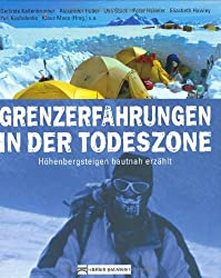 Grenzerfahrungen in der Todeszone: Höhenbergsteigen hautnah erzählt