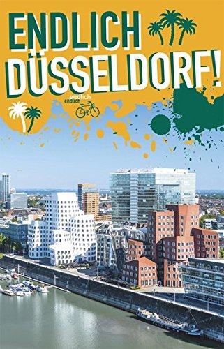 Endlich Düsseldorf! Dein Stadtführer (»Endlich ...!« Dein Stadtführer) Taschenbuch – 8. September 2014 Lea Beiermann Kathinka Engels Lisa Großkopf Katrin Koster