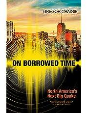 On Borrowed Time: North America's Next Big Quake
