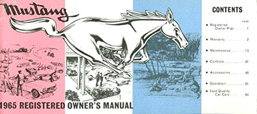 STEP-BY-STEP FORD MUSTANG 1964 1/2 FACTORY OWNERS OPERATING & INSTRUCTION MANUAL - USERS GUIDE - INCLUDING; hardtop, fastback and convertible 64 1/2 1964 1/2 Mustang Convertible