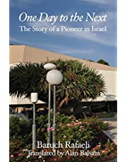 One Day to the Next: The Story of a Pioneer in Israel