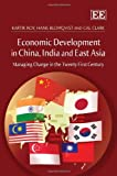 Economic Development in East Asia, China and India Managing Change in the Twenty-First Century, Roy, 1847207510