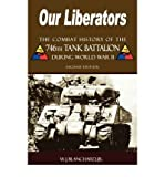img - for { [ OUR LIBERATORS: THE COMBAT HISTORY OF THE 746TH TANK BATTALION DURING WORLD WAR II ] } Blanchard, W J, Jr ( AUTHOR ) Aug-15-2007 Paperback book / textbook / text book