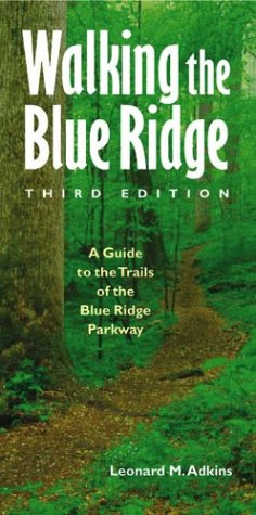 Walking the Blue Ridge: A Guide to the Trails of the Blue Ridge Parkway, Third Edition