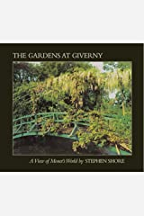 Stephen Shore: The Gardens At Giverny: A View of Monet's World
