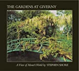 img - for Stephen Shore: The Gardens At Giverny: A View of Monet's World book / textbook / text book
