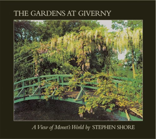 Stephen Shore: The Gardens At Giverny: A View of Monet's (Giverny Photo)