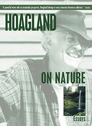 on stuttering edward hoagland essay But, still, those worlds were shaped to one extent or another by hoagland's stuttering his abiding interest in nature is surely at least partly a response to his difficulty in communicating with other people in the chapter hitting one's stride he writes that the main reason he turned from writing fiction to writing essays was the.