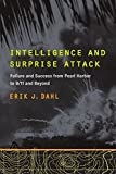 Intelligence and Surprise Attack by Erik J. Dahl (2013-07-19)