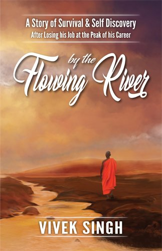 By the Flowing River: A Story of Survival & Self Discovery