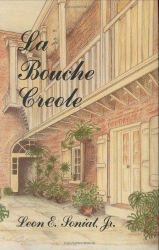 Bouche Creole, La (La Bouche Creole) by Leon E. Soniat  Jr.