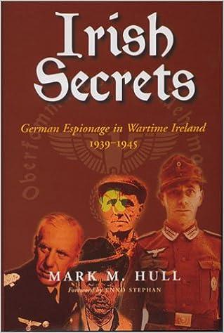 Irish Secrets: German Espionage in Wartime Ireland 1939-1945