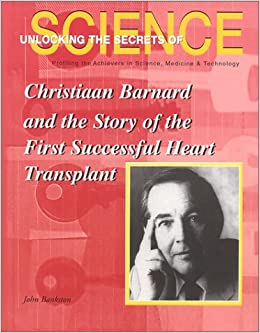 Christiaan Barnard and the First Human Heart Transplant: John Bankston:  9781584151203: Books - Amazon.ca