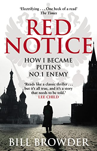 Red Notice: How I Became Putin's No. 1 Enemy (English Edition)