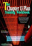 The Chapter 13 Plan Training Workbook 9780978878221