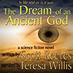 The Dream of an Ancient God | Scott Reeves
