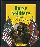 Horse Soldiers, Jean F. Blashfield, 053120300X
