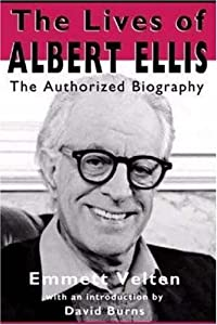 Lives of Albert Ellis: The Authorized Biography E. Velten