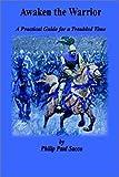 Awaken the Warrior, Philip Paul Sacco, 140333529X