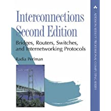 Interconnections: Bridges, Routers, Switches, and Internetworking Protocols (2nd Edition)