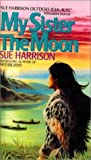 My Sister the Moon, Sue Harrison, 0833597531