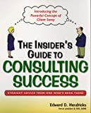 img - for The Insider's Guide to Consulting Success: Insights and Advice from an Industry Insider book / textbook / text book