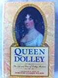 Queen Dolley, Dorothy Clarke Wilson, 0385197624