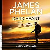 Dark Heart: Jed Walker Series, Book 4 | James Phelan
