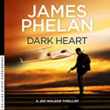 Dark Heart: Jed Walker Series, Book 4 Audiobook by James Phelan Narrated by Adrian Mulraney