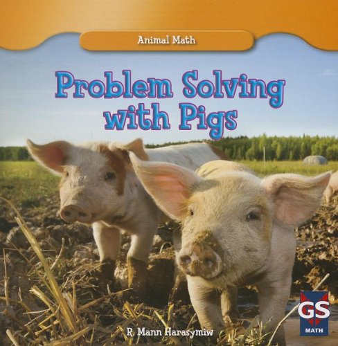 Read Online Problem Solving With Pigs (Animal Math) PDF