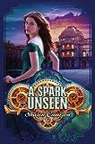 """""""A Spark Unseen"""" av Sharon Cameron"""
