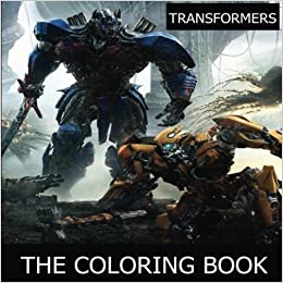 Amazon Transformers The Coloring Book Perfect For All Fans Dark Knight Optimus Prime Bumble Bee Autobots