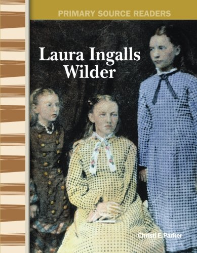 Laura Ingalls Wilder: Expanding & Preserving the Union (Primary Source Readers)