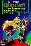 Die unheimliche Kuckucksuhr: Gänsehaut Band 11