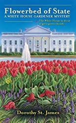 Flowerbed of State (White House Gardener Mystery,A)