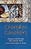 img - for Cherokee Cavaliers: Forty Years of Cherokee History as told in the Correspondence of the Ridge-Watie-Boudinot Family (The Civilization of the American Indian Series) book / textbook / text book