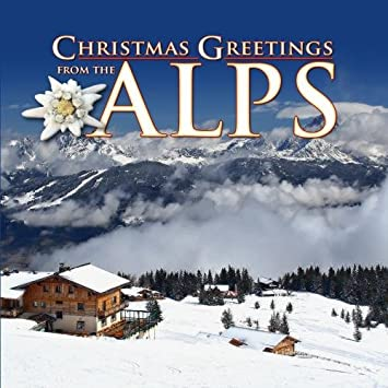 christmas greetings from the alps austrian german christmas music - German Christmas Music