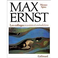 MAX ERNST COLLAGES INVENTAIRE ET CONTRADICTIONS