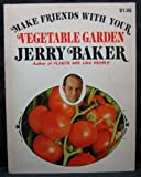 Make Friends with Your Vegetable Garden, Jerry F. Baker, 0671215620